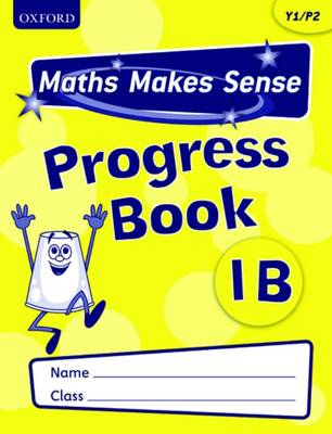 Maths Makes Sense: Y1: B Progress Book Pack of 10 by Richard Dunne, Carrie Dunne