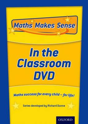 Maths Makes Sense: in the Classroom: DVD by Richard Dunne, Carrie Dunne