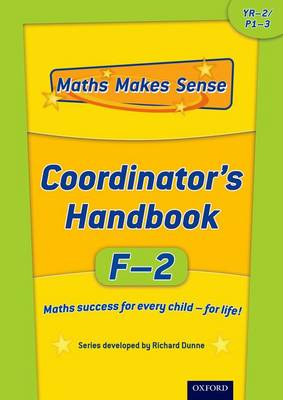 Maths Makes Sense: YF-2: Co-ordinator's Handbook by Richard Dunne, Carrie Dunne