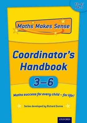 Maths Makes Sense: Y3-6: Co-ordinator's Handbook by Richard Dunne, Carrie Dunne