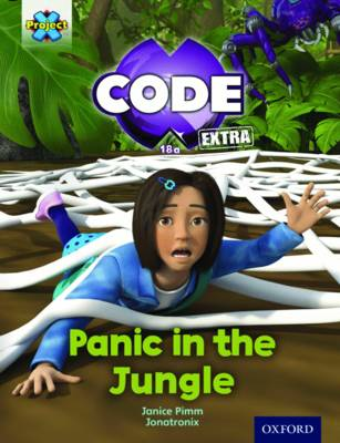 Project X Code Extra: Green Book Band, Oxford Level 5: Jungle Trail: Panic in the Jungle by Janice Pimm