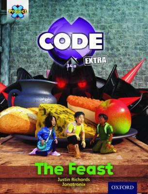 Project X Code Extra: Turquoise Book Band, Oxford Level 7: Castle Kingdom: The Feast by Justin Richards