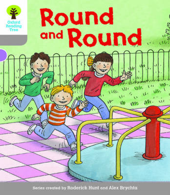 Oxford Reading Tree Biff, Chip and Kipper Stories Decode and Develop: Level 1: Round and Round by Roderick Hunt