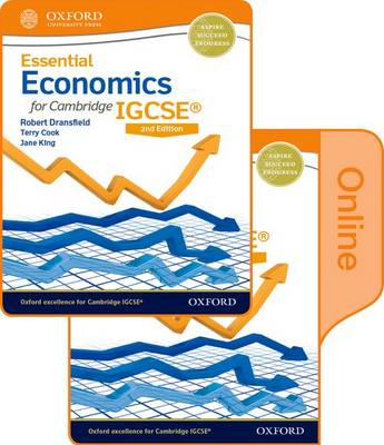 Essential Economics for Cambridge IGCSE Print and Online Student Book Pack by Robert Dransfield, Terry L. Cook, Jane King