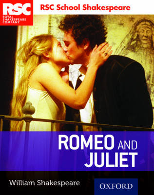 Rsc School Shakespeare: Romeo and Juliet by William Shakespeare