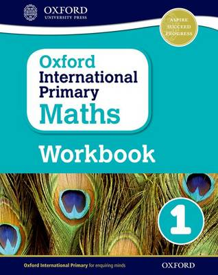 Oxford International Primary Maths: Grade 1: Workbook 1 by Anthony Cotton