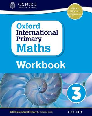Oxford International Primary Maths: Grade 3: Workbook 3 by Anthony Cotton