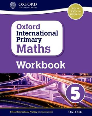 Oxford International Primary Maths: Grade 5: Workbook 5 by Anthony Cotton