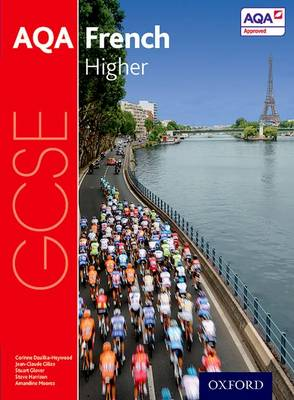 AQA GCSE French: Higher Student Book by Steve Harrison, Stuart Glover, Corinne Dzuilka-Heywood, Amandine Moores