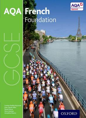 AQA GCSE French: Foundation Student Book by Stuart Glover, Corinne Dzuilka-Heywood, Jean-Claude Gilles