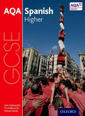 AQA GCSE Spanish: Higher Student Book by John Halksworth