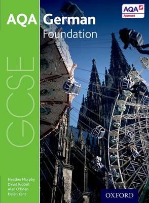 AQA GCSE German: Foundation Student Book by Heather Murphy, David Riddell, Helen Kent, Alan O'Brien