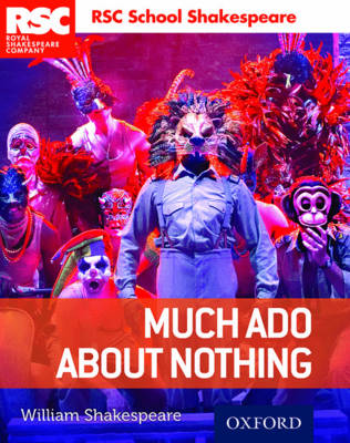 RSC School Shakespeare: Much Ado About Nothing by William Shakespeare