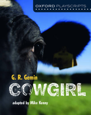 Oxford Playscripts: Cowgirl by G. R. Gemin, Mike Kenny