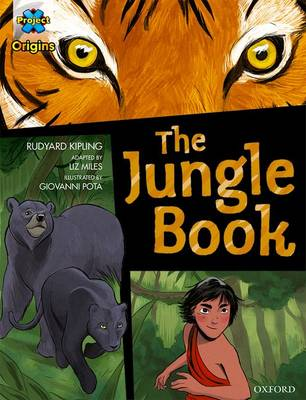 Project X Origins Graphic Texts: Dark Blue Book Band, Oxford Level 15: The Jungle Book by Rudyard Kipling, Liz Miles