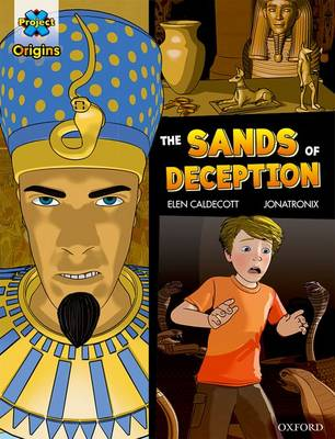 Project X Origins Graphic Texts: Dark Blue Book Band, Oxford Level 16: The Sands of Deception by Elen Caldecott