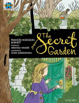 Project X Origins Graphic Texts: Dark Blue Book Band, Oxford Level 16: The Secret Garden by Frances Hodgson Burnett, Miranda Walker