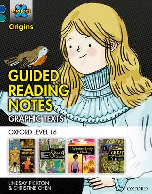 Project X Origins Graphic Texts: Dark Blue Book Band, Oxford Level 16: Guided Reading Notes by Lindsay Pickton, Christine Chen