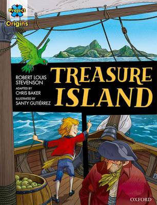 Project X Origins Graphic Texts: Dark Red Book Band, Oxford Level 17: Treasure Island by Robert Louis Stevenson, Chris Baker