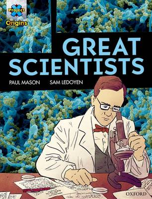 Project X Origins Graphic Texts: Dark Red Book Band, Oxford Level 18: Great Scientists by Paul Mason