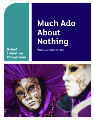 Oxford Literature Companions: Much Ado About Nothing by Annie Fox, Peter Buckroyd