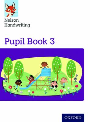 Nelson Handwriting: Year 3/Primary 4: Pupil Book 3 by Anita Warwick, Nicola York