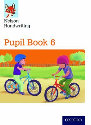 Nelson Handwriting: Year 6/Primary 7 Pupil Book by Anita Warwick, Nicola York
