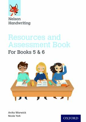 Nelson Handwriting: Year 5-6/Primary 6-7: Resources and Assessment Book for Books 5 and 6 by Anita Warwick, Nicola York
