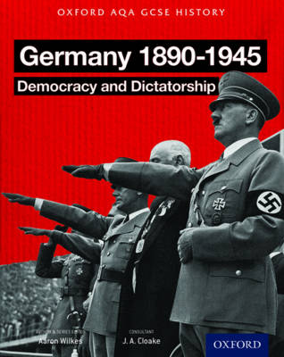 Oxford AQA History for GCSE: Germany 1890-1945: Democracy and Dictatorship by Aaron Wilkes