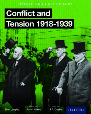 Oxford AQA History for GCSE: Conflict and Tension 1918-1939 by Aaron Wilkes, Ellen Longley