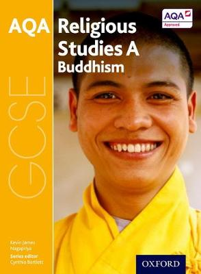 GCSE Religious Studies for AQA A: Buddhism by Kevin James
