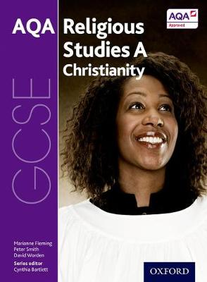 GCSE Religious Studies for AQA A: Christianity by Marianne Fleming, Peter Smith, David Worden