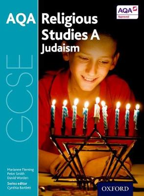 GCSE Religious Studies for AQA A: Judaism by Marianne Fleming, Peter Smith, David Worden