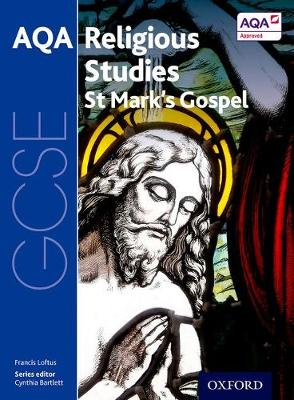 GCSE Religious Studies for AQA: St Mark's Gospel by Francis Loftus