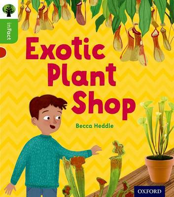 Oxford Reading Tree Infact: Oxford Level 2: Exotic Plant Shop by Becca Heddle