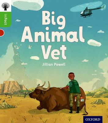 Oxford Reading Tree Infact: Oxford Level 2: Big Animal Vet by Jillian Powell