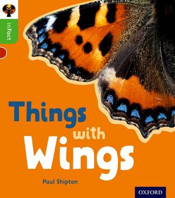 Oxford Reading Tree Infact: Oxford Level 2: Things with Wings by Paul Shipton