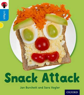 Oxford Reading Tree Infact: Oxford Level 3: Snack Attack by Jan Burchett, Sara Vogler