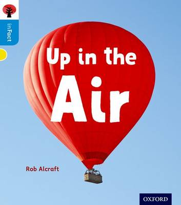 Oxford Reading Tree Infact: Oxford Level 3: Up in the Air by Rob Alcraft