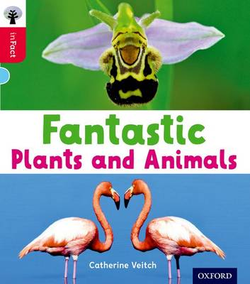 Oxford Reading Tree Infact: Oxford Level 4: Fantastic Plants and Animals by Catherine Veitch