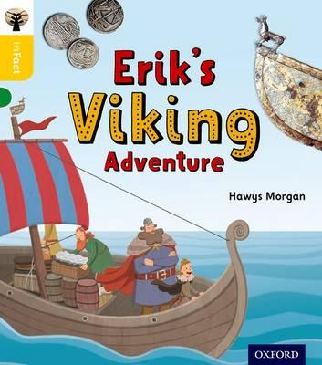 Oxford Reading Tree Infact: Oxford Level 5: Erik's Viking Adventure by Hawys Morgan