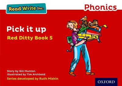 Read Write Inc. Phonics: Red Ditty Book 5 Pick it Up by Gill Munton