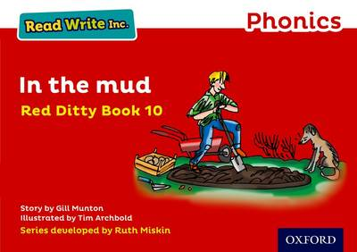 Read Write Inc. Phonics: Red Ditty Book 10 in the Mud by Gill Munton