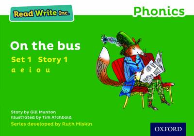 Read Write Inc. Phonics: Green Set 1 Storybook 1 on the Bus by Gill Munton