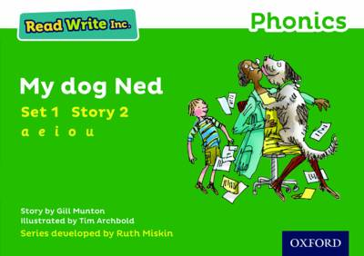 Read Write Inc. Phonics: Green Set 1 Storybook 2 My Dog Ned by Gill Munton