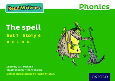 Read Write Inc. Phonics: Green Set 1 Storybook 4 the Spell by Gill Munton
