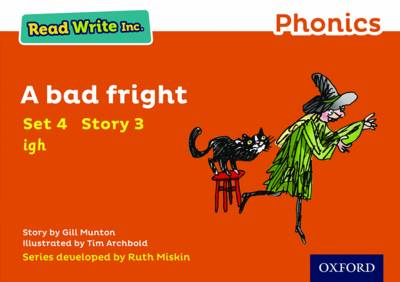 Read Write Inc. Phonics: Orange Set 4 Storybook 3 a Bad Fright by Gill Munton
