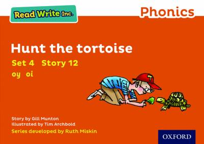 Read Write Inc. Phonics: Orange Set 4 Storybook 12 Hunt the Tortoise by Gill Munton