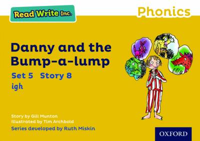 Read Write Inc. Phonics: Yellow Set 5 Storybook 8 Danny and the Bump-a-Lump by Gill Munton