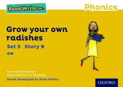 Read Write Inc. Phonics: Yellow Set 5 Storybook 9 Grow Your Own Radishes by Gill Munton